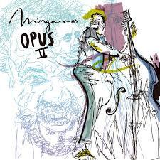 """Mingunos """"Opus II"""""""