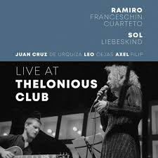 "Ramiro Franceschin Cuarteto ""Live at Thelonious Club"""