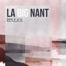 """Big Nant """"Reflejos"""""""