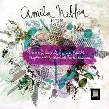 """Camila Nebbia """"A veces, la luz de lo que existe resplandece solo a la distancia"""""""