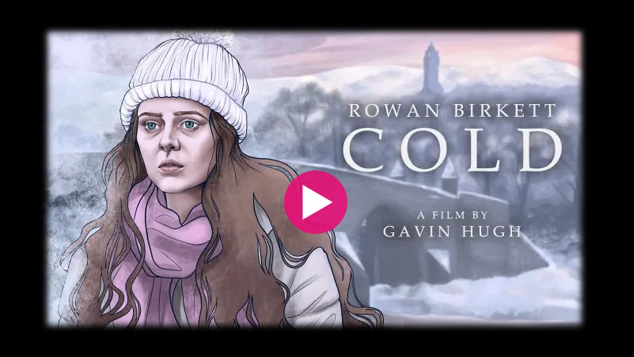 Rowan Birkett Film Cold