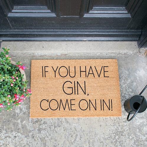 Deurmat If you have gin
