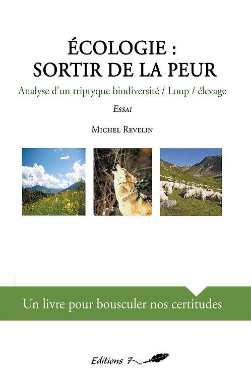 Ecologie : Sortir de la peur   -     Tarif 25 €  (+5 € de port pour la France)