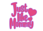 Just Like Mommy.png