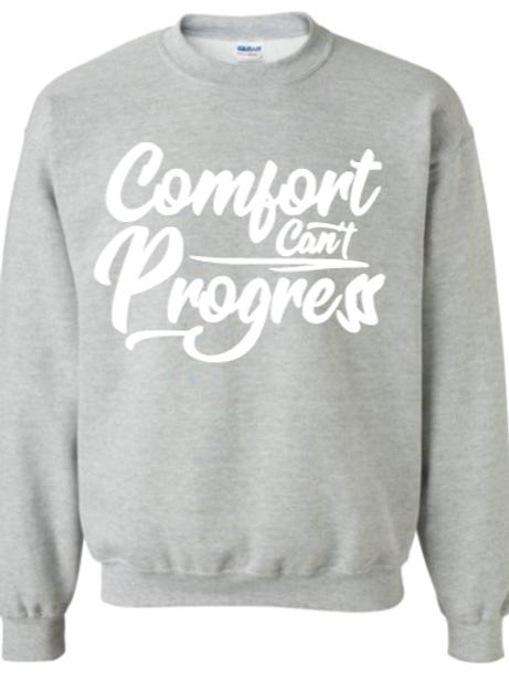 Grey Comfort Can't Progress Sweatshirt.