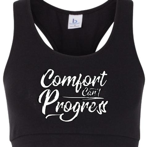 Comfort Can't Progress Sports Bra