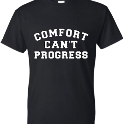 Comfort Can't Progress T-shirt