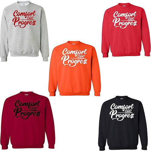 Comfort Can't Progress Sweatshirts