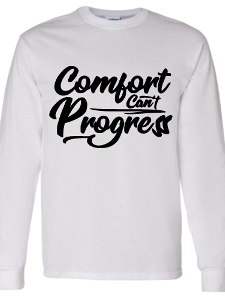 Comfort Can't Progress Long Sleeve T-shirt