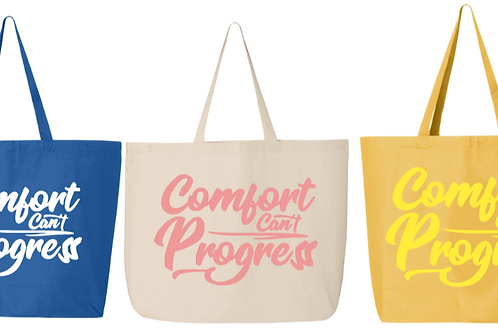 Comfort Can't Progress Women Totes