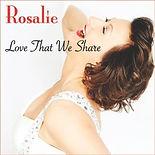Rosalie CD  Cover Art for Love That We S