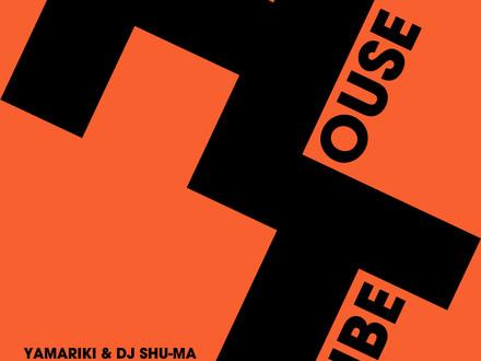 YAMARIKI & DJ SHU-MA / HOUSETRIBE (I'm Here) -EP Release!!