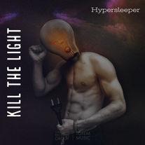 HyperSleeper - Kill THis Light