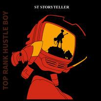 ST Storyteller - Top Rank Hustle Boy