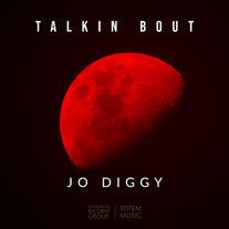 Jo Diggy - Talkin Bout