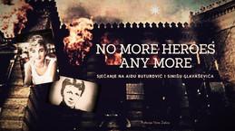 Sjećanje na Aidu Buturović i Sinišu Glavaševića - No more heroes any more...  No more heroes...