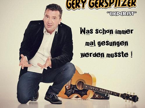 Was schon immer mal gesungen werden musste - Gery Gerspitzer