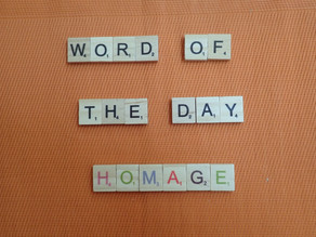 Word of the Day - homage