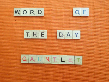 Word of the Day - Gauntlet