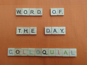 Word of the Day – colloquial