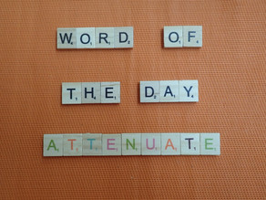 Word of the Day – Attenuate
