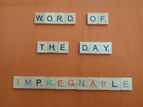 Word of the Day – impregnable