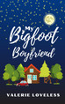 New Release Romcom, Featuring Bigfoot