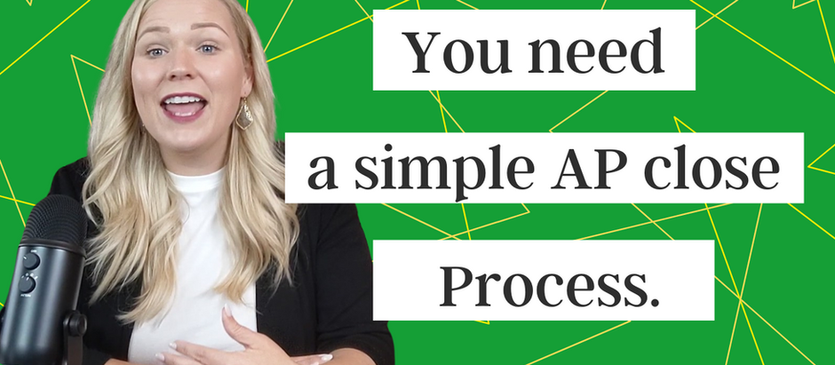 You Need a Simple AP Close Process, and here it is!