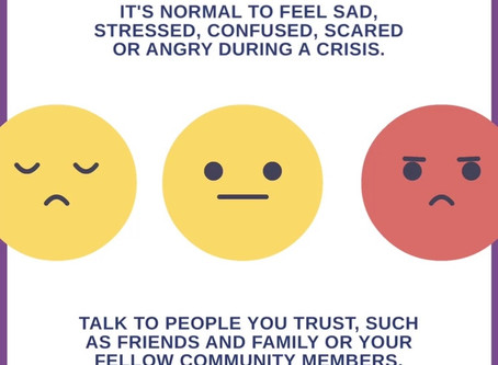 It's normal to feel sad, stressed, confused, scared or angry during a crisis.