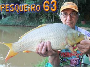 Pesqueiro 63 - Pescaria difícil com bons peixes fisgados