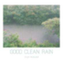 Good Clean Rain - Tyler Meacham