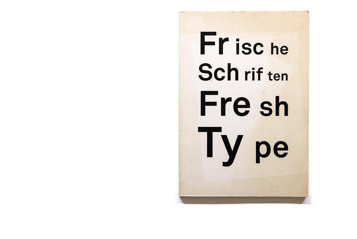 FRISCHE SCHRIFTEN / FRESH TYPE