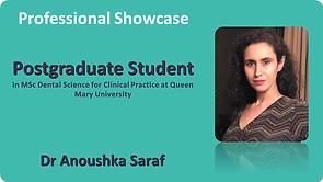 Professional Showcase Dr Anoushka Saraf.
