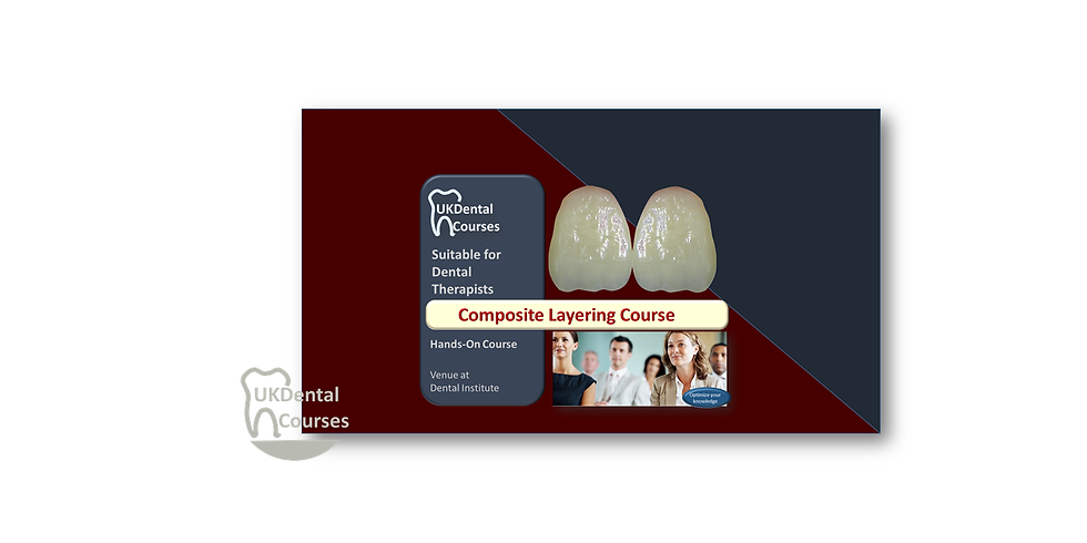 Composite Layering Course for Dental Therapists