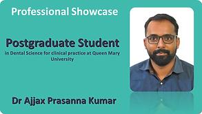 Dr Ajjax Prasanna Kumar Professional Sho