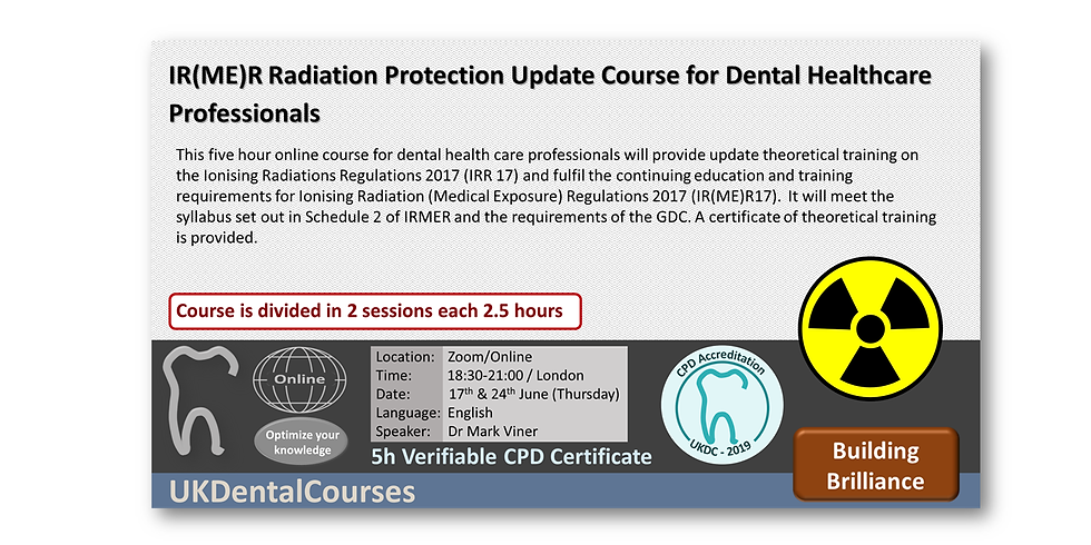 IR(ME)R Radiation Protection Update Course for Dental Healthcare Professionals - Online (17July21)