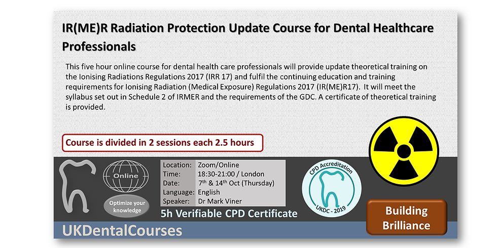 IR(ME)R Radiation Protection Update Course for Dental Healthcare Professionals - Online 7/14Oct21