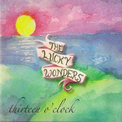 The-Lucky-Wonders-Thirteen-OClock.jpg