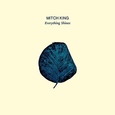 Mitch-King-Everything-Shines.jpg