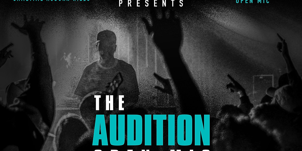 """The Audition"" Open Mic"