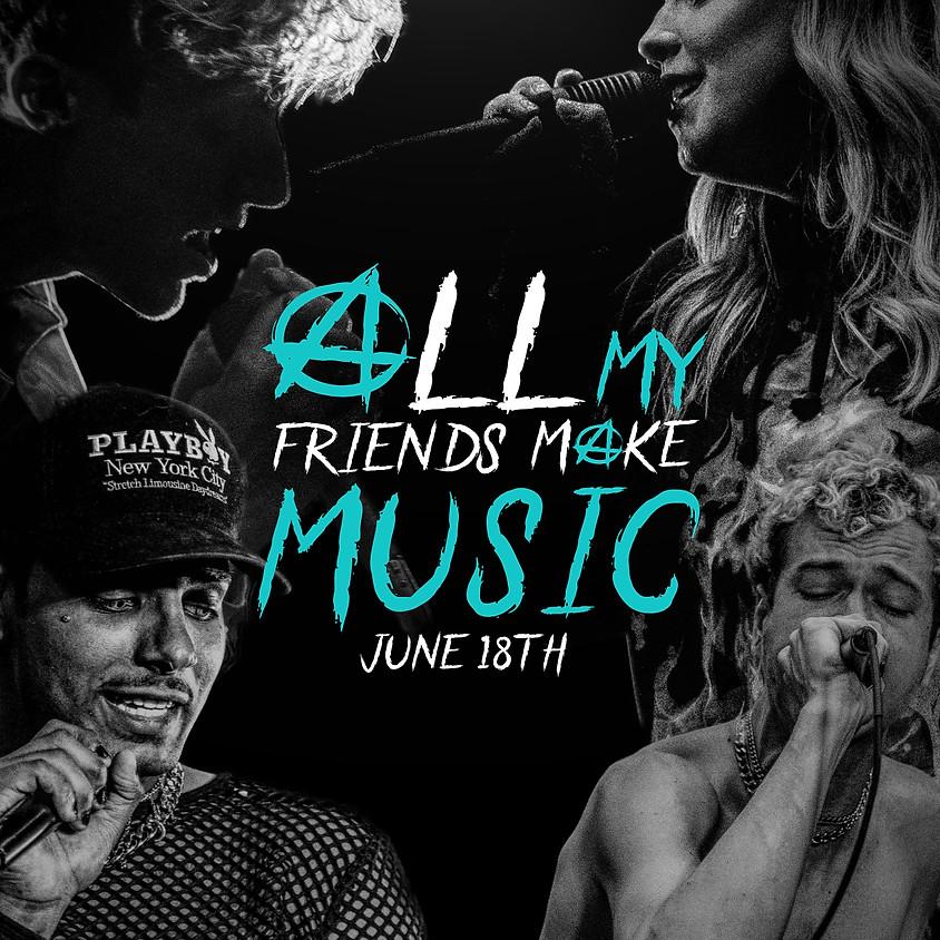 All My Friends Make Music (artist showcase)