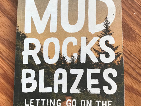 Mud, Rocks, Blazes