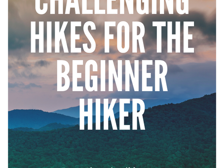 Challenging Hikes For The Beginner Hiker