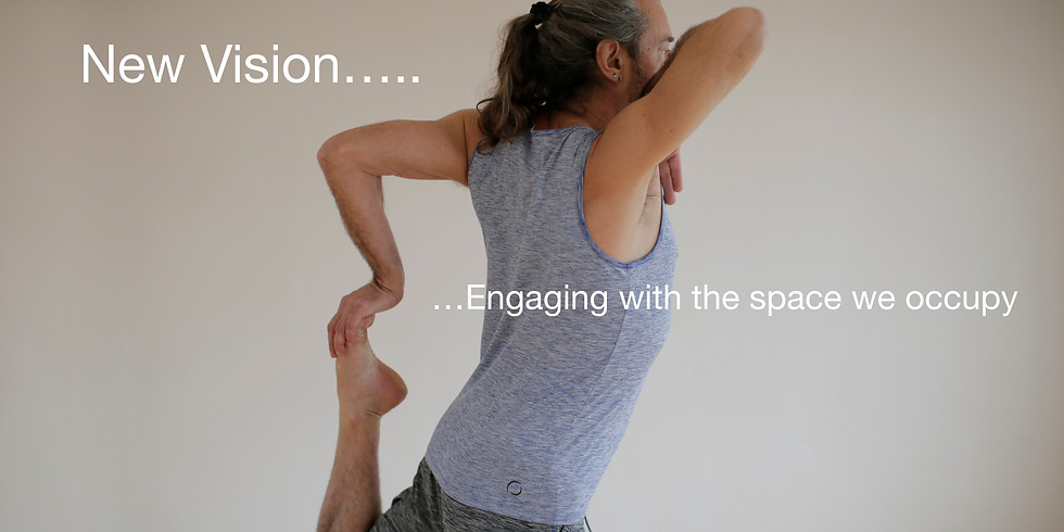 Yoga Solutions 2 (Brighton): New Vision - Engaging with the space we occupy