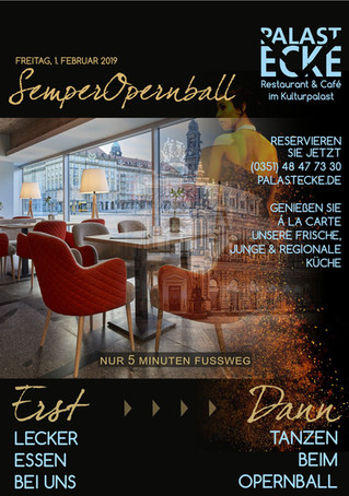 Haben Sie schon einen Tisch bei uns vor Ihrem Besuch des SemperOpernballs am 01.02.2019 reserviert?