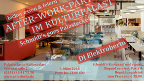 Schmidt's goes Palastecke - After-Work-Party im Kulturpalast am 6. März 2018