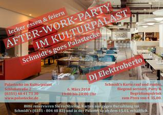 Schmidt's goes Palastecke - After-Work-Party im Kulturpalast am 6. März 2018