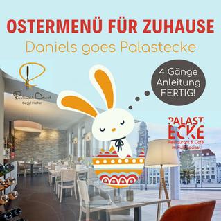 OSTERMENÜ FÜR ZUHAUSE - Daniels goes Palastecke