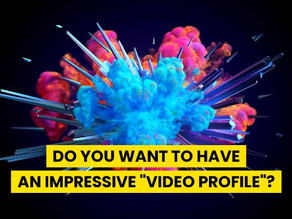 """Do you want to have an impressive """"Video Profile""""?"""