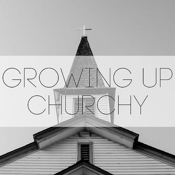 growing up churchy 1400.jpg